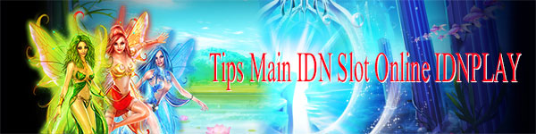 Tips-Main-IDN-Slot-Online-IDNPLAY